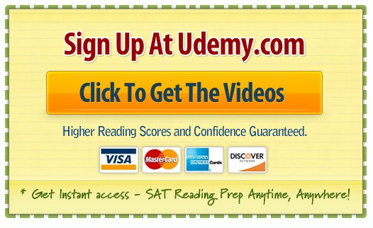 Sign Up for SAT Critical Reading Mastery Video Course at Udemy.com.