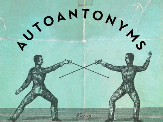 16 Words with Two Opposite Meanings: Auto-Antonyms