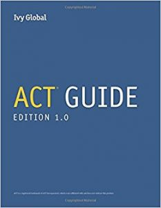Ivy Global ACT Guide, Edition 1.0