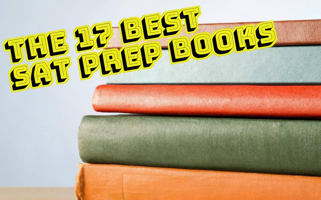 A Pro SAT Tutor's Best 17 SAT Prep Books