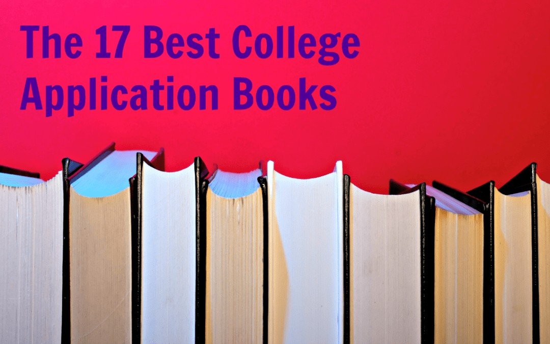 The 17 Best College Apps Books (from a Pro SAT & ACT Tutor)