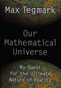 Our Mathematical Universe, by Max Tegmark