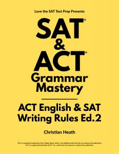 Sat & act grammar mastery: ACT English & SAT Writing Rules book